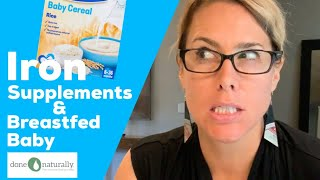 Iron Supplements And The Breastfed Baby! Rice Cereal?!?!