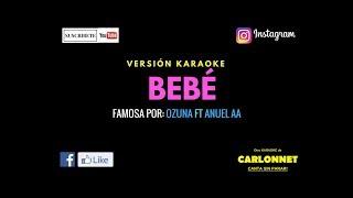 Bebé   Ozuna Feat Anuel AA (Karaoke)