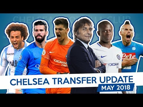 CONTE X COURTOIS X HAMSIK - CHELSEA TRANSFER UPDATE - MAY 2018 (Part 5)