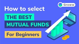Mutual fund for beginners | How to select the BEST Mutual Funds