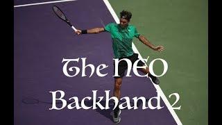 Roger Federer - The NEO Backhand 2 (2017)