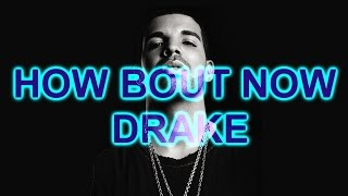 How Bout Now Drake