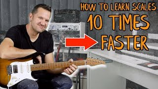 How To Learn New Scales 10 Times Faster