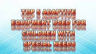 Popular Adaptive Equipment For Pediatric Physical Therapy