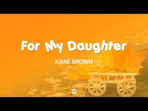 Kane Brown – For My Daughter Lyrics