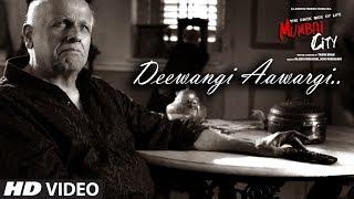 Aawargi Deewangi (Video)   THE DARK SIDE OF LIFE – MUMBAI CITY   Mohammed Irfan