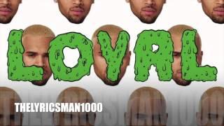 Chris Brown - Loyal CLEAN (SOLO VERSION - NO RAP)