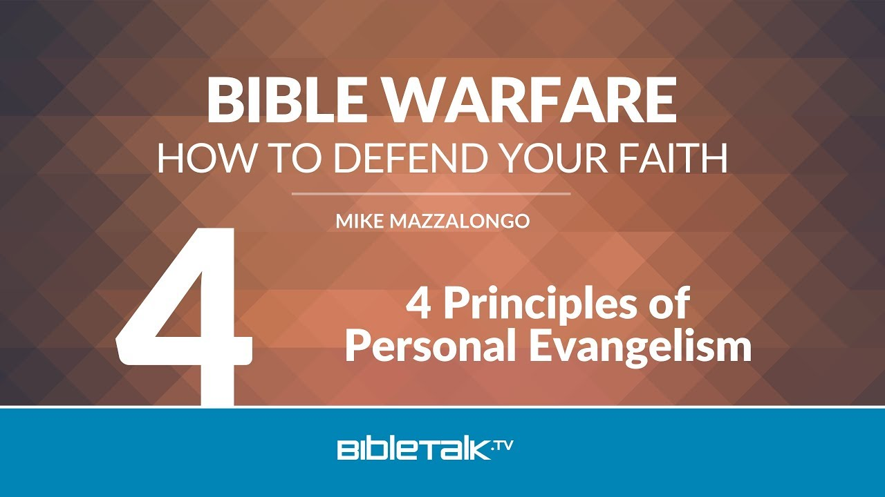 the rules and principles of the evangelism Basic principles of personal evangelism by dr ken matto 1) know your  targeted group a you should speak their language b you should know their.