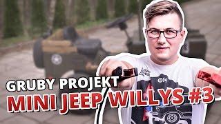 GRUBY PROJEKT - MINI JEEP WILLYS #3 (5 sposobów na)