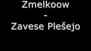 Zmelkoow - Zavese Plešejo