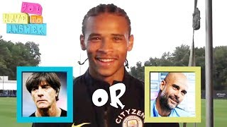Leroy Sane plays 'You Have To Answer' | Premier League