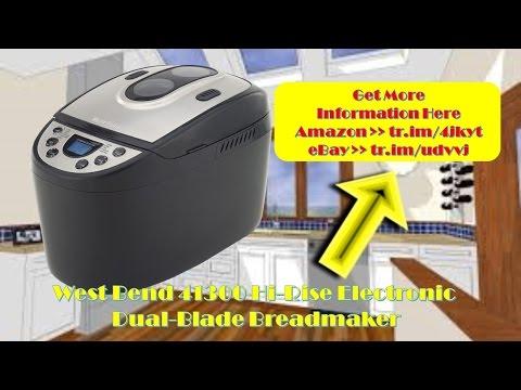 West Bend 41300 Hi-Rise Electronic Dual-Blade Breadmaker hirise electronic dualblade breadmaker Best