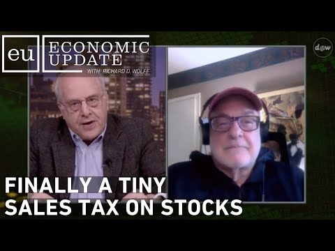 Economic Update: Finally a Tiny Sales Tax On Stocks