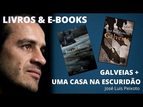 GALVEIAS + UMA  CASA NA ESCURIDÃO - José Luis Peixoto