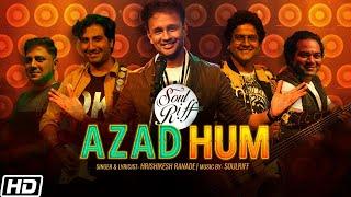 Azad Hum | Hrishikesh Ranade | SoulRiff | Latest Hindi Songs