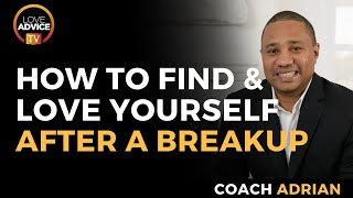 How To Love Yourself After A Breakup
