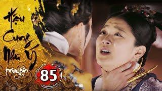 Hậu Cung Như Ý Truyện - Tập 85 [FULL HD] | Phim Cổ Trang Trung Quốc Hay Nhất 2018