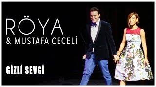 Röya & Mustafa Ceceli - Gizli Sevgi