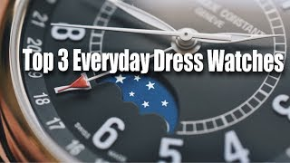 Wearing A Dress Watch Everyday? (Top 3 Everyday Dress Watches)