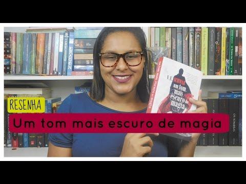 Resenha: Um Tom Mais Escuro de Magia por V . E. Schwab