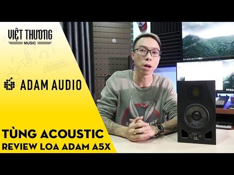 Tùng Acoustic nói gì về cặp loa kiểm âm Adam A5X ???