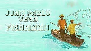 Juan Pablo Vega   Fishaman (feat. Elkin Robinson) [Audio Oficial]