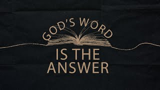 God\'s Word is the Answer