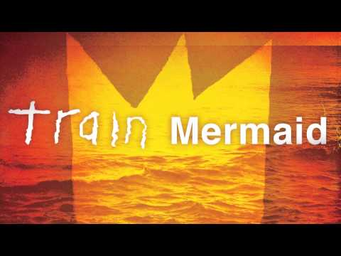 Mermaid (Song) by Train