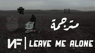 NF   Leave Me Alone  |  مترجمة للعربية