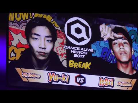 【FINAL】DANCE ALIVE HERO'S 2017 BREAK 〈Yu-ki VS ISSEI〉