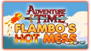Adventure Time - Flambo's Hot Mess [ Full Games ] - Adventure Time Games ᴴᴰ