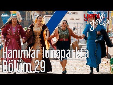 Yeni Gelin 29. Bölüm - Hanımlar Lunaparkta