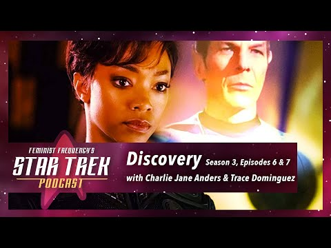 It's time to scrap the Federation | Feminist Frequency's Star Trek Podcast, Discovery S03, E06 & 07