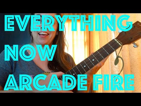 How To Play EVERYTHING NOW Arcade Fire Easy Ukulele Lesson Chords Strum Mp3