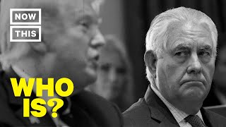 Who is Rex Tillerson? – U.S. Secretary of State...With No Prior Government Experience | NowThis