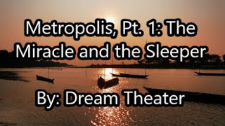 Dream Theater - Metropolis, Pt. 1: The Miracle and the Sleeper (Lyrics)