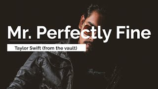 Mr. Perfectly Fine - Taylor Swift (Taylor's Version) (From The Vault) [Lyrics]