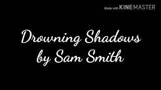 Sam Smith- Drowning Shadows (Lyric video)