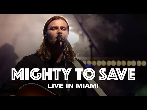 Mighty To Save Live In Miami Hillsong United Chords