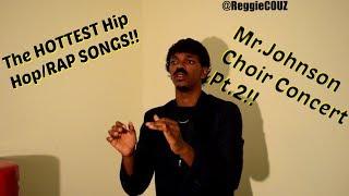 Mr.Johnson's Choir Concert PT.2!!