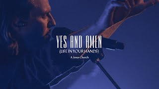 Yes and Amen (Life In Your Hands)