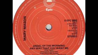 Mary Mason - Angel Of The Morning/Any Way That You Want Me