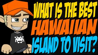 What is the Best Hawaiian Island to Visit?