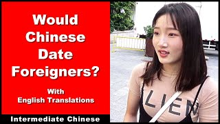 Would Chinese Date Foreigners? - Intermediate Chinese | Chinese Conversation | Street Interviews