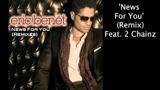 Eric Benét 'NEWS FOR YOU' OFFICIAL (REMIX) feat 2 Chainz