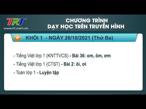 Lớp 1: Tiếng Việt (2 tiết); Toán./ - Dạy học trên truyền hình HueTV ngày 26/10/2021
