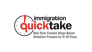 AILA Quicktake #297: New Rule Creates Wage-Based Selection Process for H-1B Visas