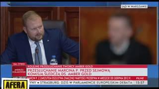 Kolejne przesluchanie Marcina. P /Najlepsze momenty/ były szef AMBER GOLD. //