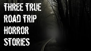 3 Chilling TRUE Road Trip Horror Stories