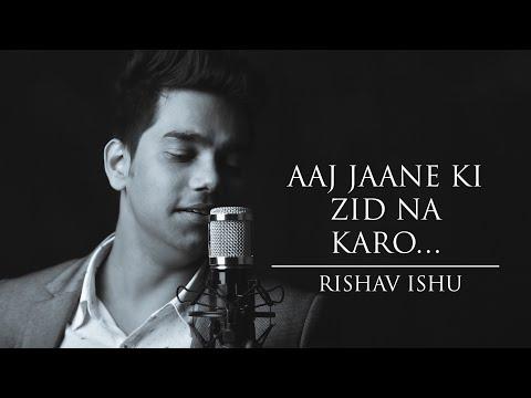 Ask jaane ki zid na Karo by Rishav Ishu